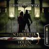 Thomas Lisowsky: Höllengold - Die Schwerter - Die High-Fantasy-Reihe 1