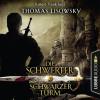 Thomas Lisowsky: Schwarzer Turm - Die Schwerter - Die High-Fantasy-Reihe 5 (Ungekürzt)