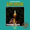Jason Dark: John Sinclair, Tonstudio Braun, Folge 100: Voodoo-Land. Teil 2 von 2