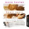 Mona Kasten: Begin Again (Unabridged)
