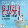 Tatjana Kruse: Glitzer, Glamour, Wasserleiche - Tatort Schreibtisch - Autoren live, Folge 8 (Ungekürzt)