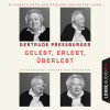 Gertrude Pressburger, Marlene Groihofer: Gelebt, erlebt, überlebt (Ungekürzt)