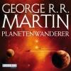 George R.R. Martin: Planetenwanderer