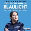 Tania Kambouri: Deutschland im Blaulicht