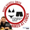 Mark Haskell Smith: Naked at Lunch