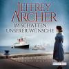 Jeffrey Archer: Im Schatten unserer Wünsche