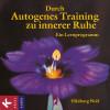 Hildburg Wolf: Durch Autogenes Training zu innerer Ruhe