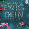 Janet Clark: Deathline - Ewig dein