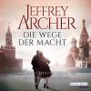 Jeffrey Archer: Die Wege der Macht