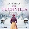 Anne Jacobs: Die Tuchvilla