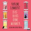 Karine Lambert: Das Haus ohne Männer