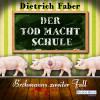 Dietrich Faber: Der Tod macht Schule