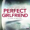 Karen Hamilton: Perfect Girlfriend - Du weißt, du liebst mich.