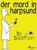 Bo Balderson: Der Mord in Harpsund