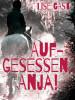 Lise Gast: Aufgesessen, Anja!