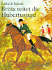 Lisbeth Pahnke: Britta reitet die Hubertusjagd