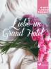 Marie Louise Fischer: Liebe im Grand Hotel