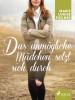 Marie Louise Fischer: Das unmögliche Mädchen setzt sich durch