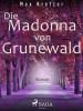 Max Kretzer: Die Madonna vom Grunewald