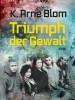 Karl Arne Blom: Triumph der Gewalt