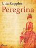 Utta Keppler: Peregrina