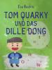 Eva Rechlin: Tom Quarky und das dille Dong
