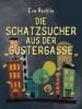 Eva Rechlin: Die Schatzsucher aus der Gustergasse
