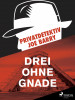 Joe Barry: Privatdetektiv Joe Barry - Drei ohne Gnade
