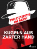 Joe Barry: Privatdetektiv Joe Barry - Kugeln aus zarter Hand