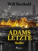 Will Berthold: Adams Letzte