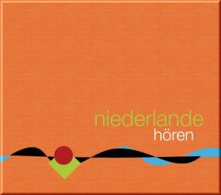 Corinna Hesse: Niederlande hören - Das Niederlande-Hörbuch